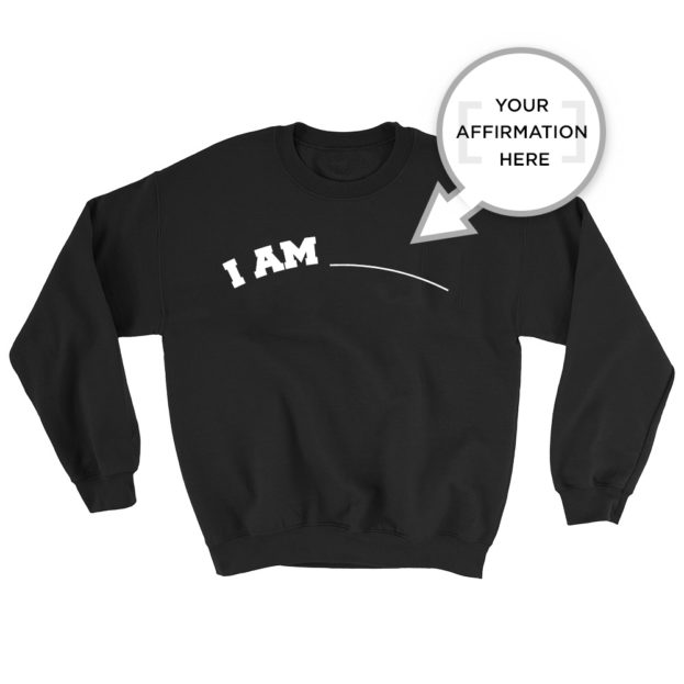 YOUR AFFIRMATION SWEATSHIRT